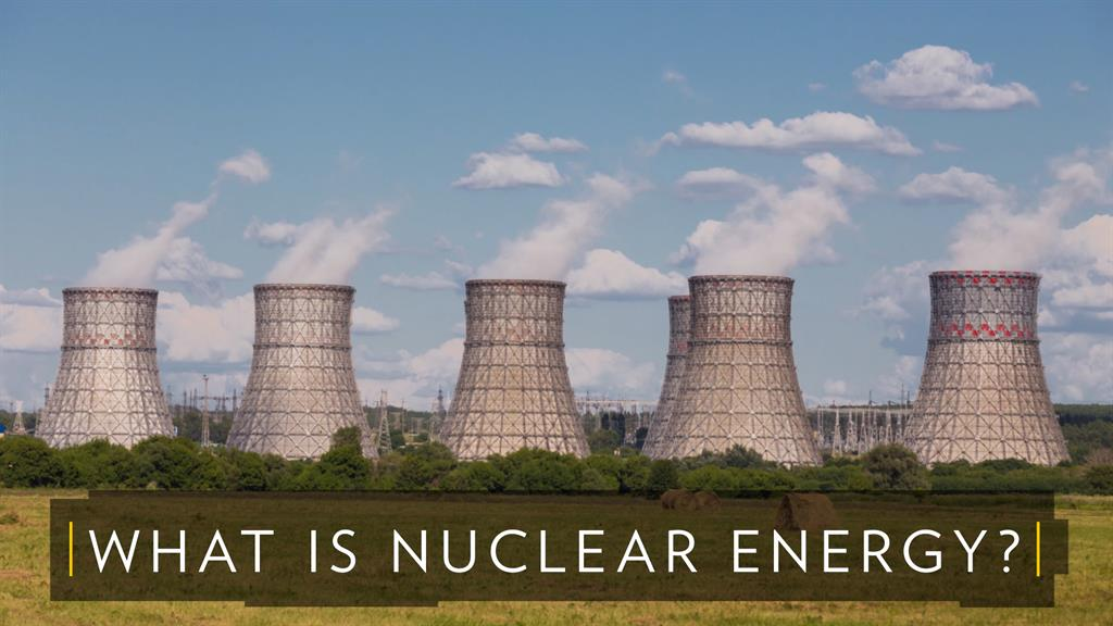 Nuclear energy facts and information